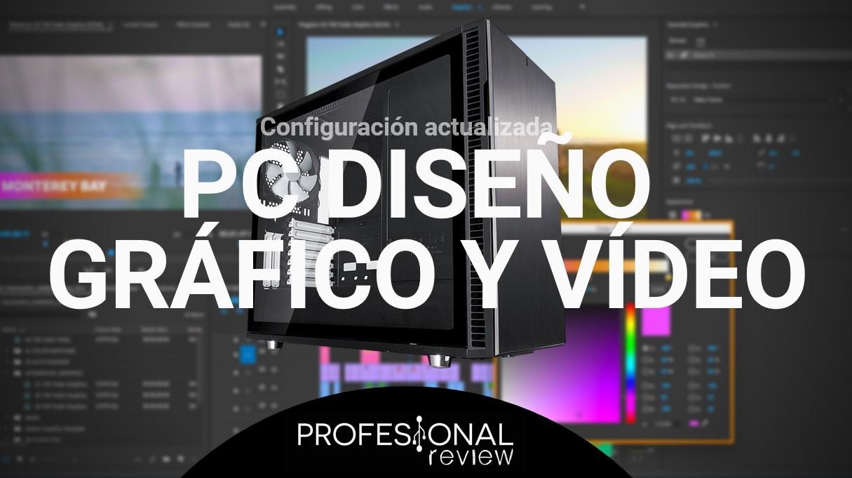 Configuración PC Diseño gráfico y vídeo
