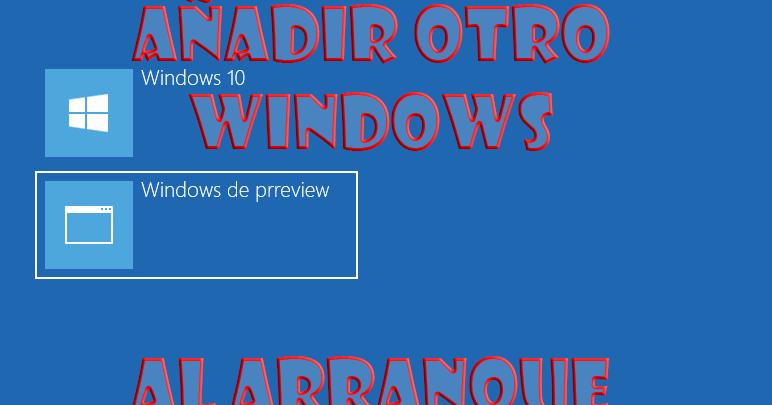 Photo of Cómo añadir otro Windows al arranque de tu equipo y personalizar éste