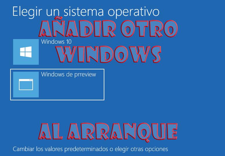 Añadir otro Windows al arranque