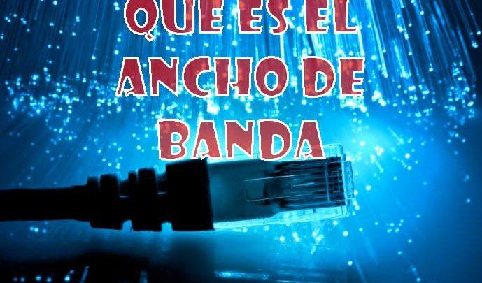 Photo of Ancho de banda: Definición, qué es y cómo se calcula