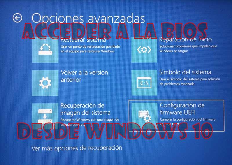 Cómo acceder a la BIOS con Windows 10