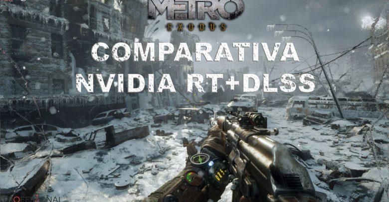 Photo of Metro Exodus DLSS y Ray Tracing: comparativa y experiencia de juego