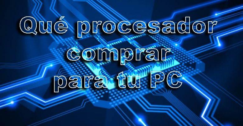 Photo of Qué procesador comprar para tu PC