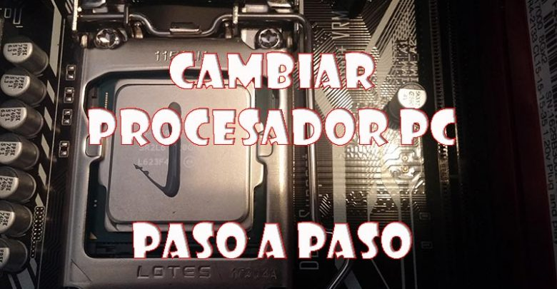 Photo of Cómo cambiar procesador PC paso a paso
