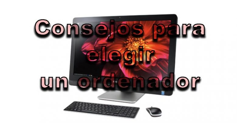 Photo of Cómo elegir un ordenador