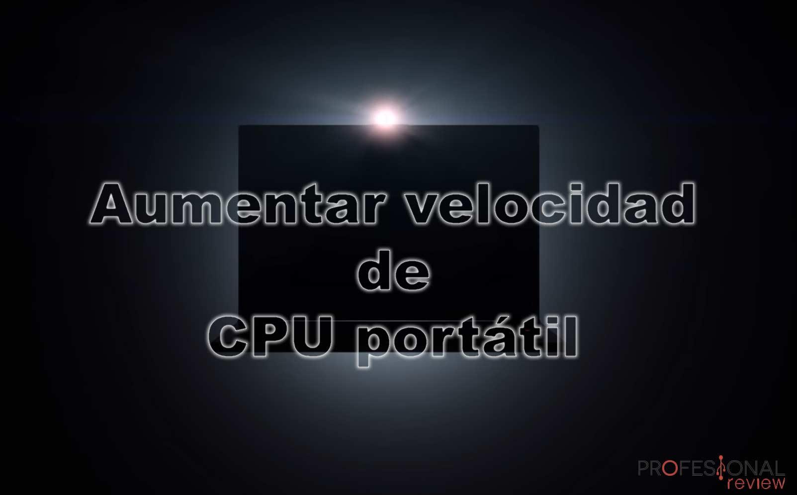 aumentar velocidad procesador portátil