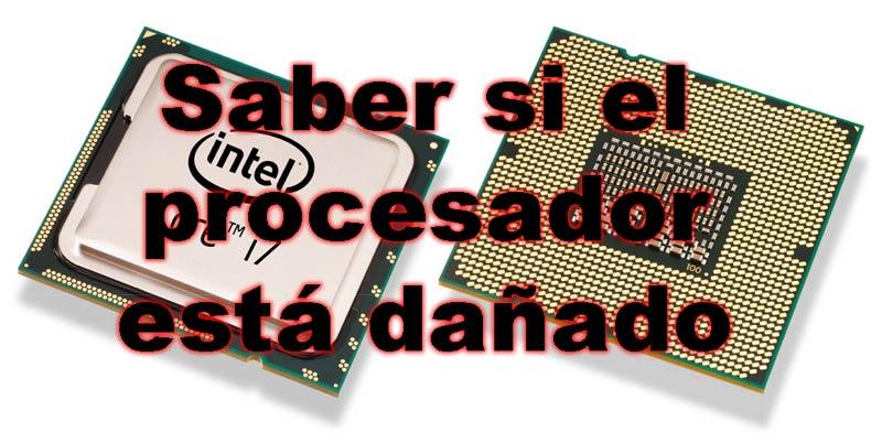 Saber si el procesador está dañado