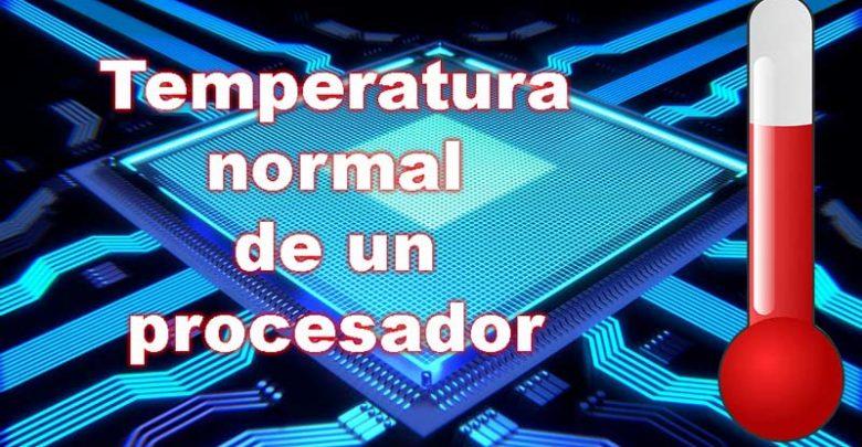 Photo of Saber temperatura normal procesador y cómo bajar temperatura de la CPU