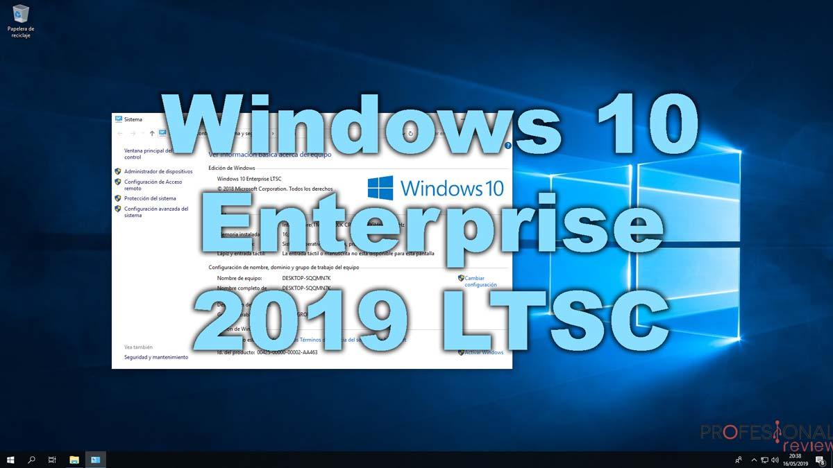 Windows 10 Enterprise 2019 LTSC: novedades y experiencia
