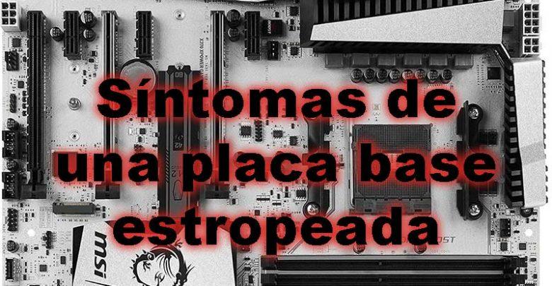 Photo of Síntomas placa base estropeada (Consejos y trucos)