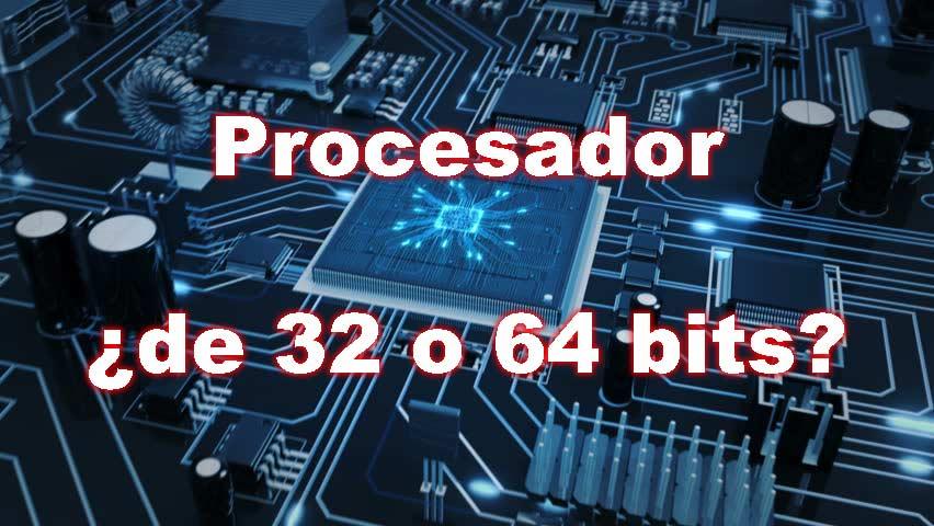 Saber si mi procesador es de 32 o 64 bits