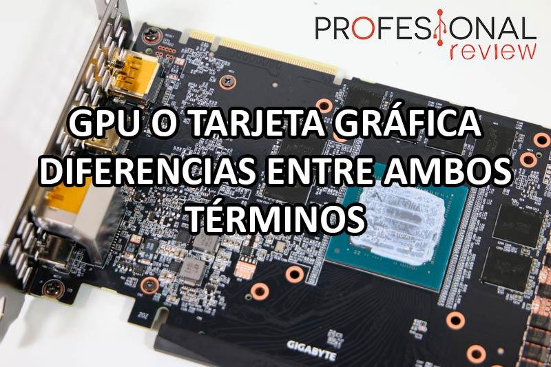 GPU vs tarjeta gráfica