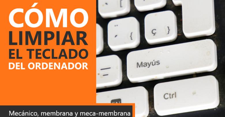 Photo of Cómo limpiar el teclado del ordenador