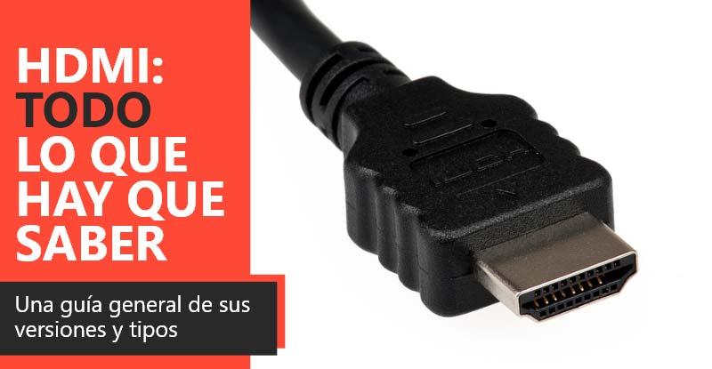 HDMI: Todo lo que necesitas saber