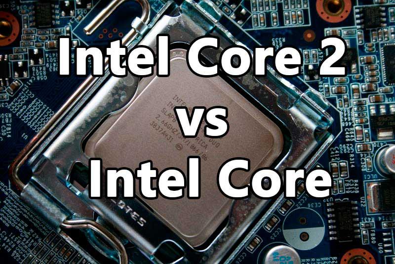 Intel Core 2 vs Intel Core