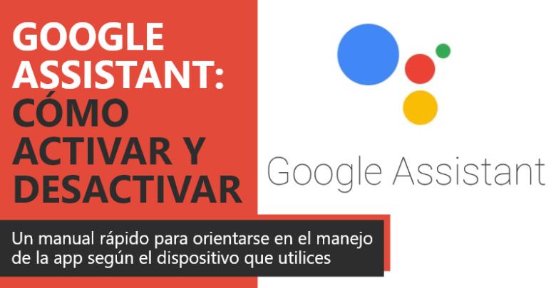 Photo of Google Assistant: activarlo y desactivarlo según el dispositivo que utilices