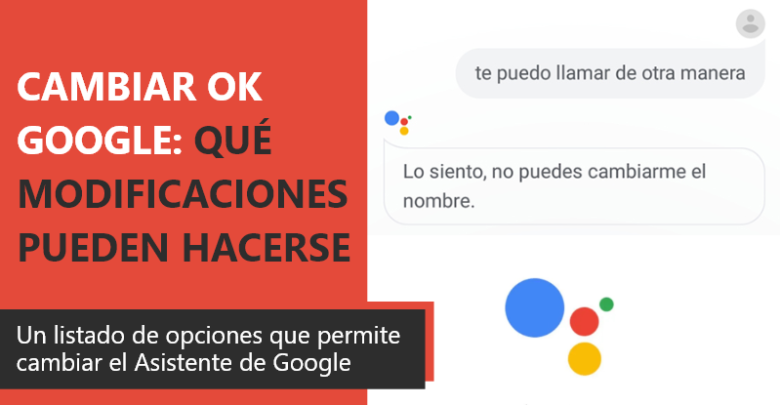 Photo of Cambiar OK Google: qué modificaciones pueden hacerse