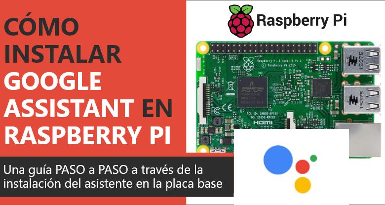 Photo of Cómo instalar Google Assistant en Raspberry Pi