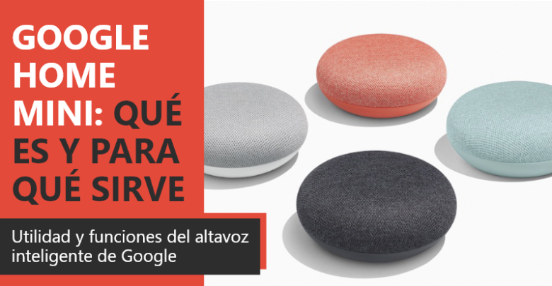 Photo of Google Home Mini: qué es y para qué sirve, funciones