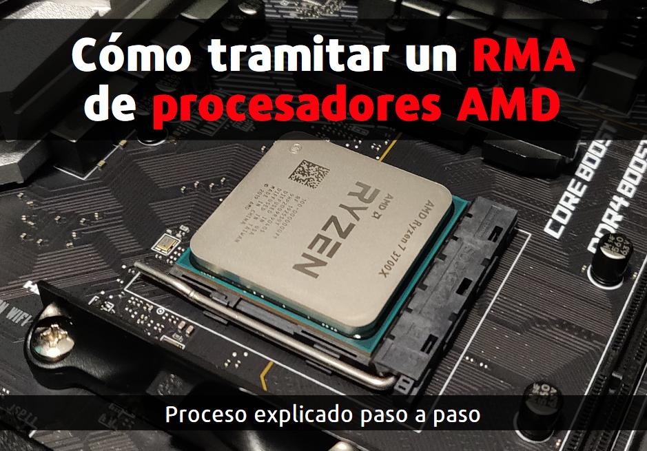 Cómo tramitar RMA en procesadores AMD