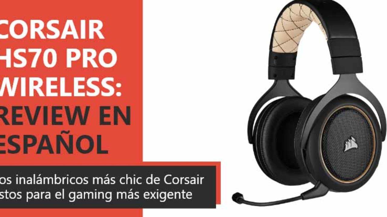 Corsair HS70 Pro Wireless Review en Español (Análisis completo)