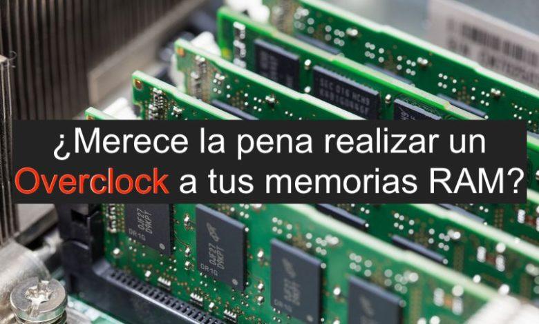 Photo of ¿Merece la pena realizar Overclock a las memorias RAM?