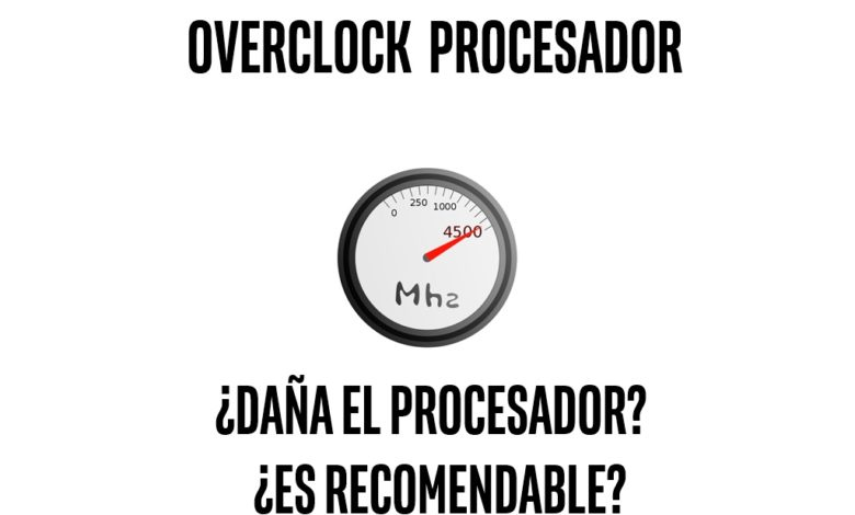 Photo of Overclock procesador: Daña tu procesador? es recomendable?