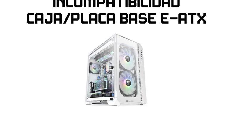 Photo of Placas base E-ATX: cuidado con la compatibilidad de tu caja o chasis
