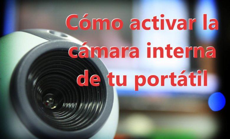 Photo of Cómo activar la cámara de tu portátil en Windows 10