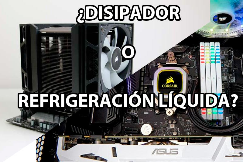Por qué los usuarios prefieren disipador en vez de una refrigeración liquida
