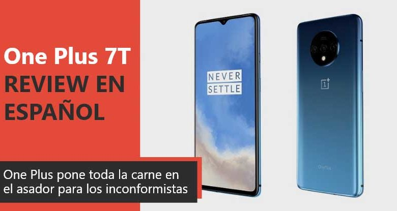 Photo of OnePlus 7T Review en Español (análisis completo)