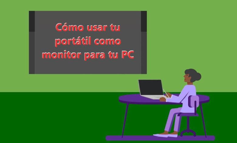 Photo of Cómo usar tu portátil como monitor
