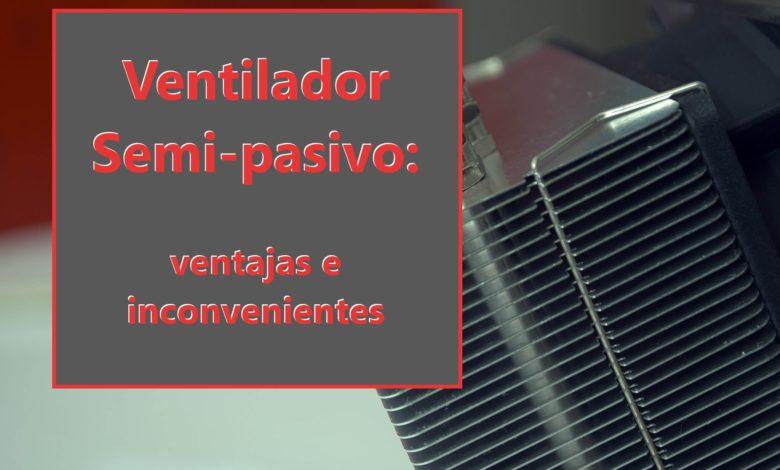 Photo of Ventilador semi-pasivo: sus ventajas e inconvenientes