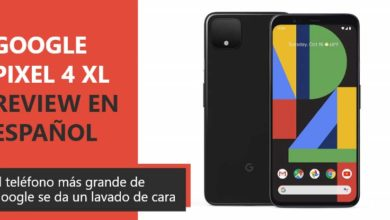 Photo of Google Pixel 4 XL Review en Español (análisis completo)