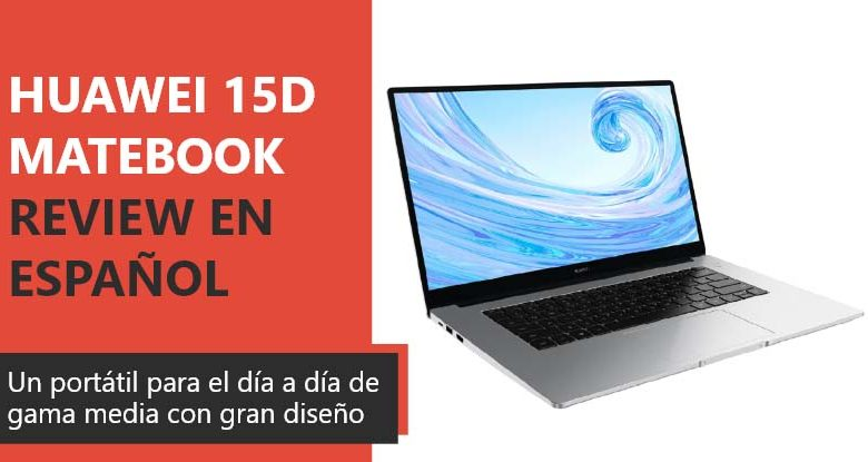 Photo of Huawei Matebook D15 Review en Español (análisis completo)