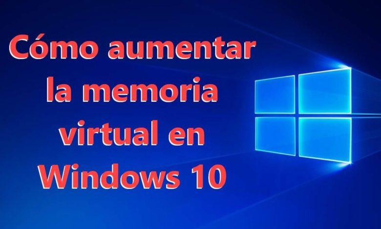 Photo of Cómo aumentar la memoria virtual en Windows 10