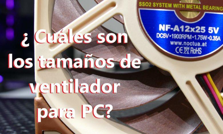 Photo of Tamaños para ventiladores para PC ¿Cuáles son? ¿Cuál elegir?