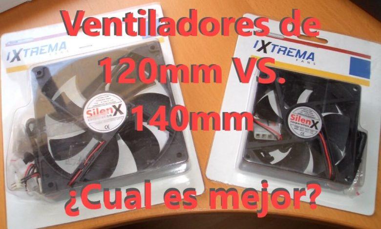 Photo of Ventiladores de 120mm vs. 140mm ¿Cuál es mejor?