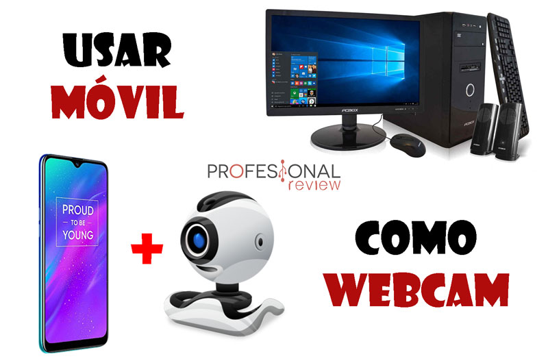Usar tu móvil como webcam