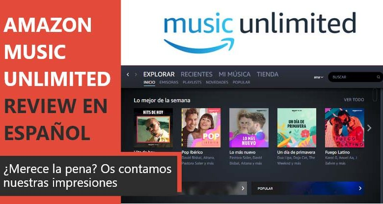 Photo of Amazon Music Unlimited Review en Español (Análisis completo)