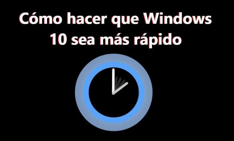 Photo of Cómo hacer que Windows 10 sea más rápido