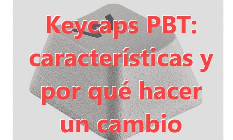 Photo of Keycaps PBT: características y por qué hacer un cambio