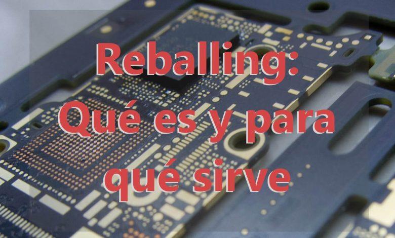 Photo of Reballing: Qué es y para qué sirve