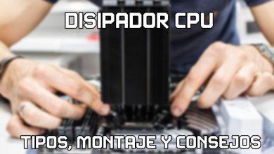 Photo of Disipador CPU: tipos, montaje y consejos