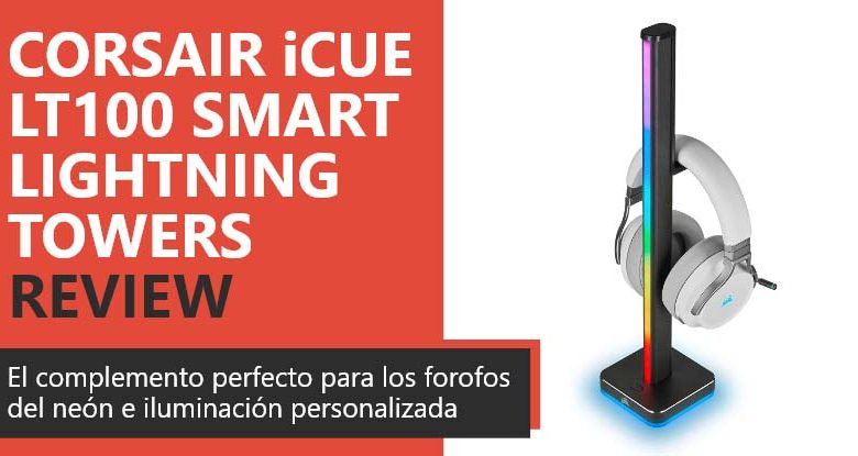 Photo of Corsair iCUE LT100 Smart Lighting Towers Review en Español (análisis completo)