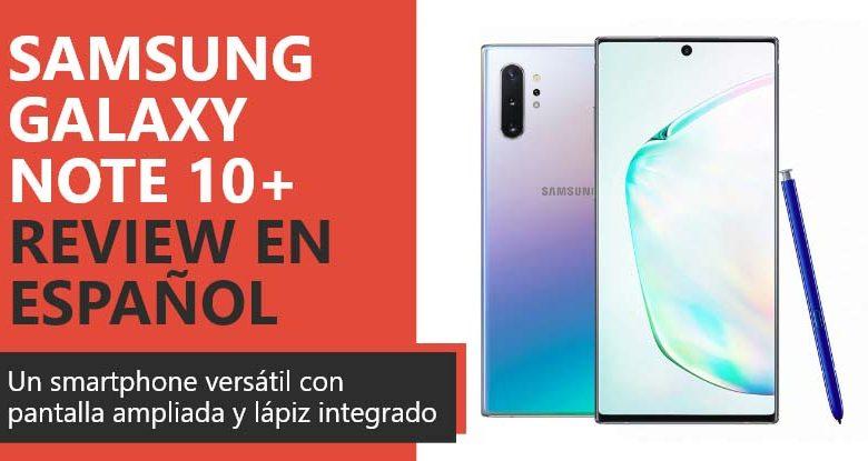 Photo of Samsung Galaxy Note 10+ Review en Español (análisis completo)