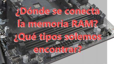 Photo of Dónde se conecta la memoria RAM y qué tipos de memoria RAM existen