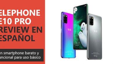 Photo of Elephone E10 Pro Review en Español (análisis completo)