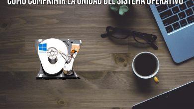 Photo of Cómo comprimir la unidad del sistema operativo