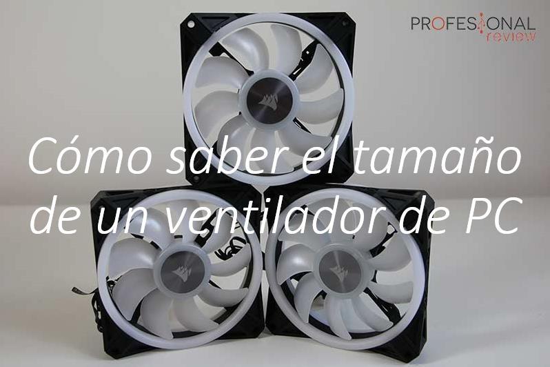 Como saber el tamaño de un ventilador de pc